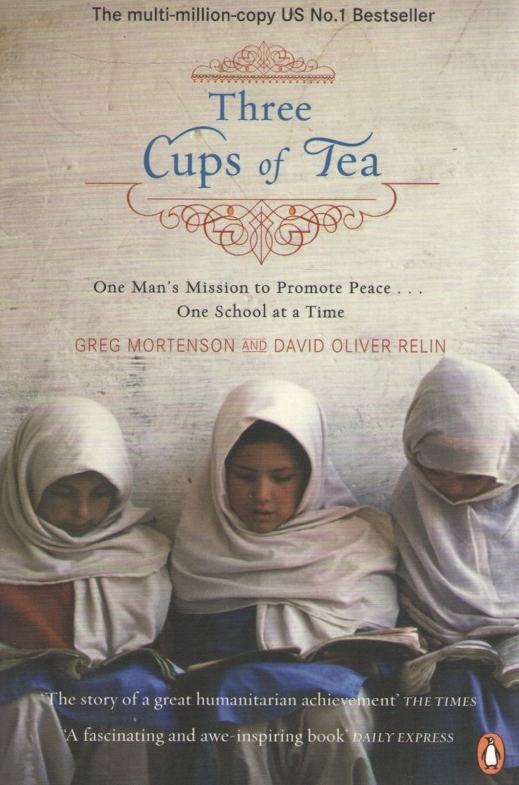 Three Cups of Tea: One Man's Mission to Promote Peace. . . One School at a Time